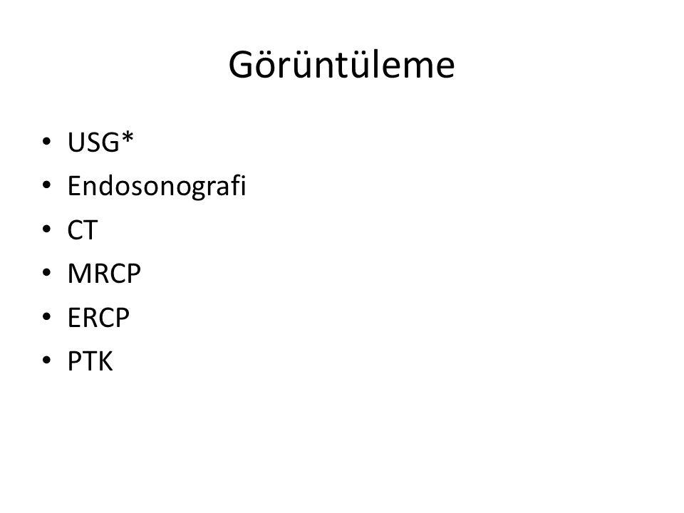 Görüntüleme USG* Endosonografi CT MRCP ERCP PTK