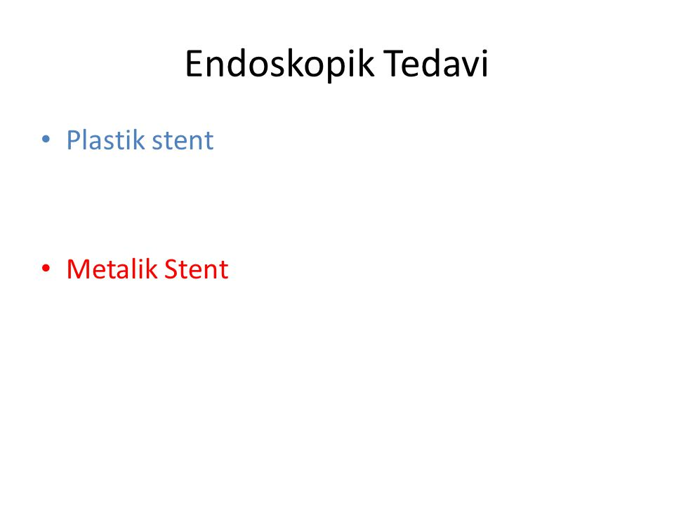 Endoskopik Tedavi Plastik stent Metalik Stent
