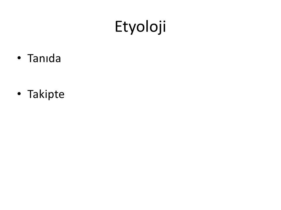 Etyoloji Tanıda Takipte