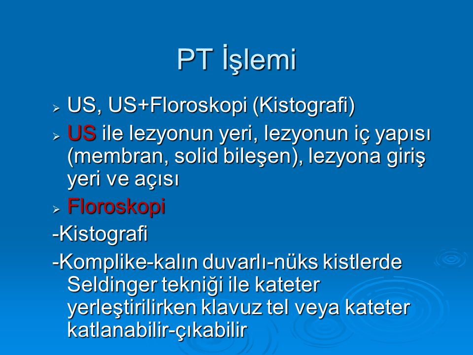 PT İşlemi US, US+Floroskopi (Kistografi)