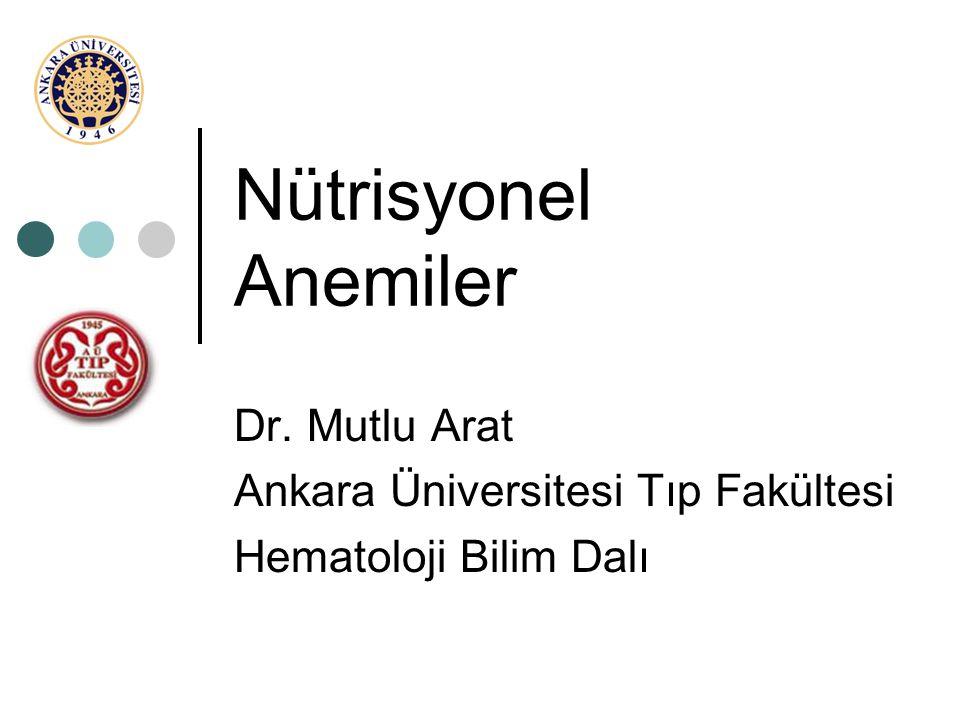 Dr. Mutlu Arat Ankara Üniversitesi Tıp Fakültesi Hematoloji Bilim Dalı