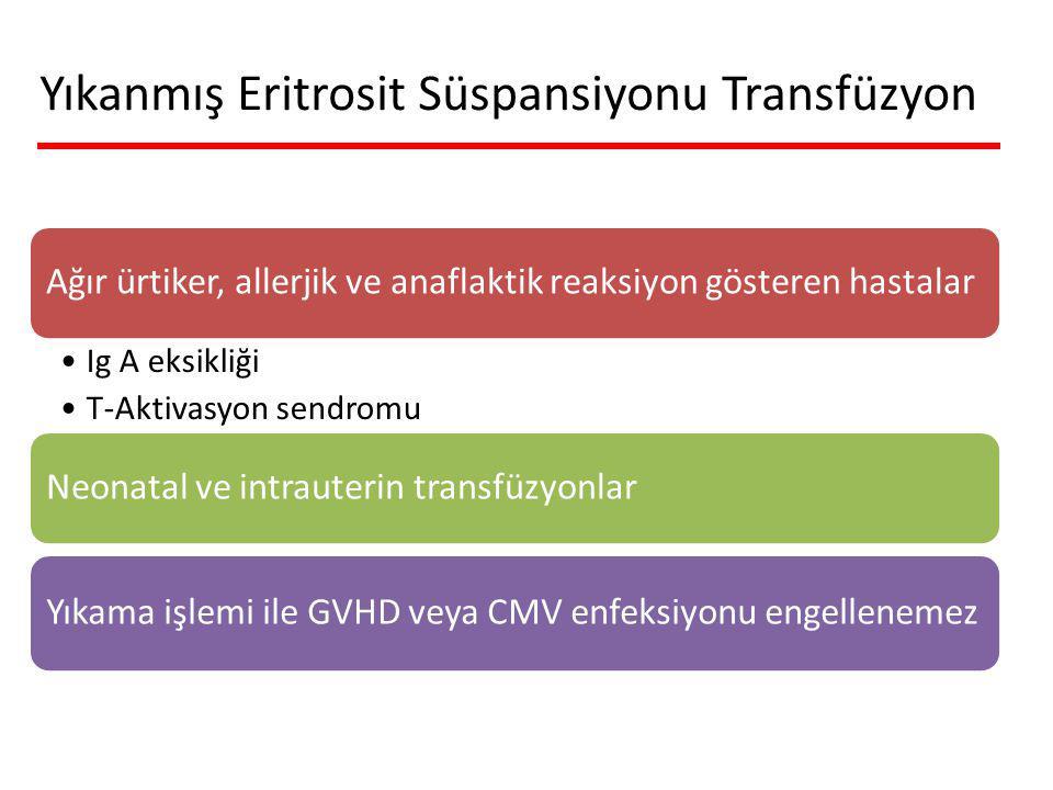 Yıkanmış Eritrosit Süspansiyonu Transfüzyon