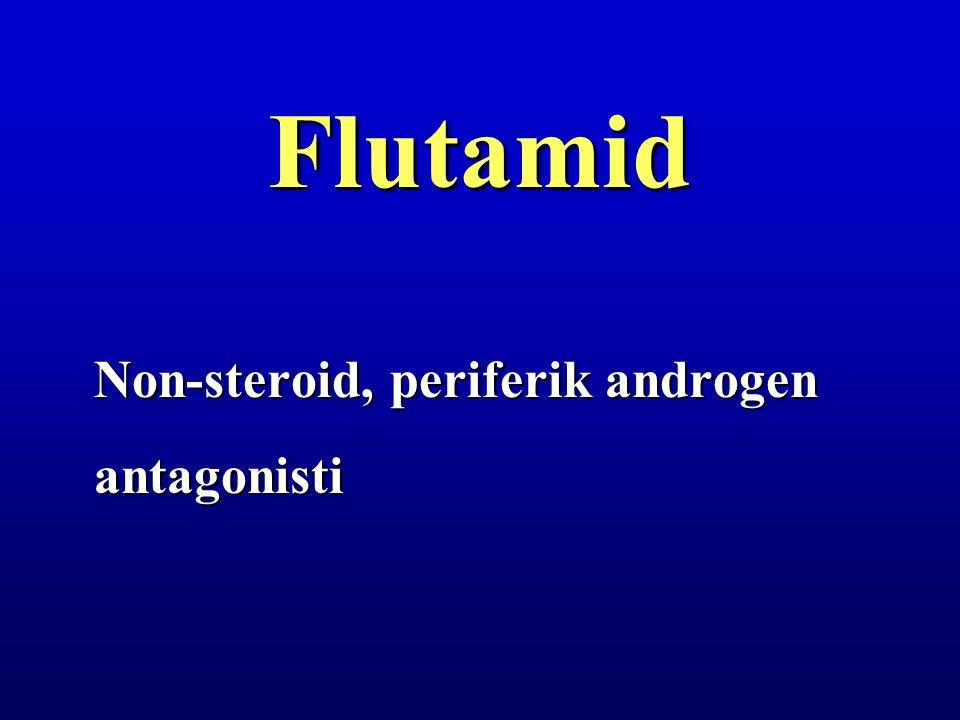 Flutamid Non-steroid, periferik androgen antagonisti
