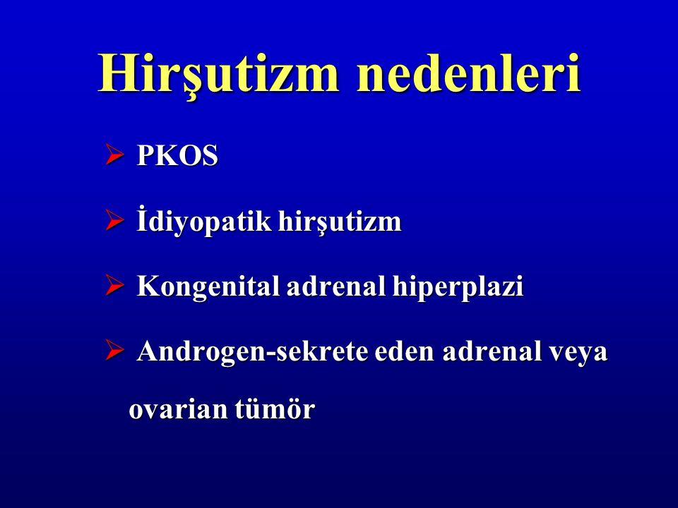 Hirşutizm nedenleri PKOS İdiyopatik hirşutizm