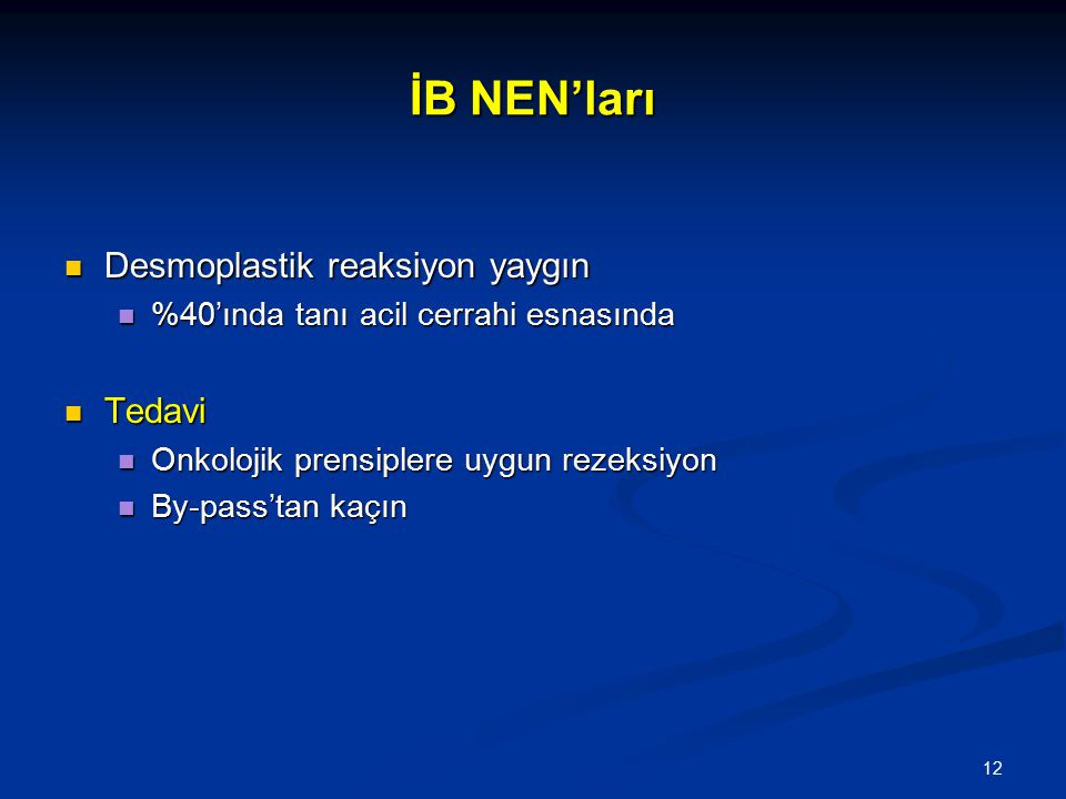 İB NEN'ları Desmoplastik reaksiyon yaygın Tedavi