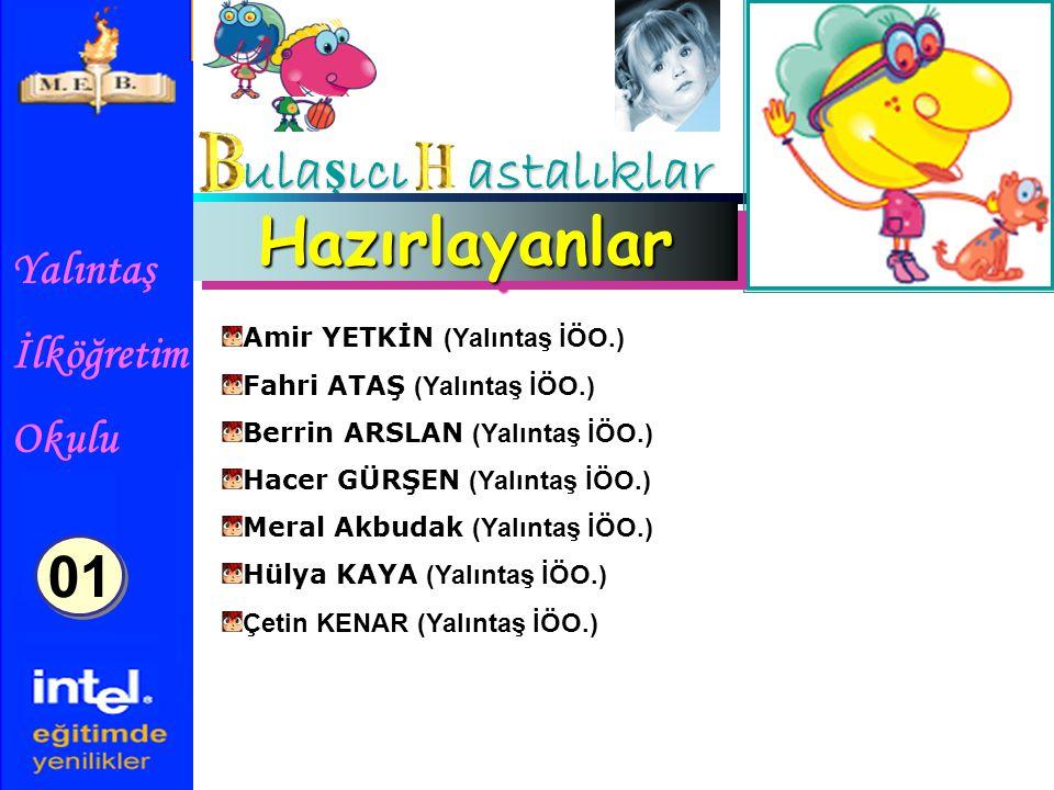 Hazırlayanlar ulaşıcı astalıklar 01 Amir YETKİN (Yalıntaş İÖO.)