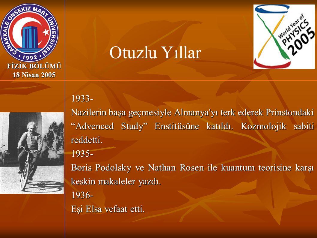 Otuzlu Yıllar FİZİK BÖLÜMÜ 18 Nisan 2005. 1933-