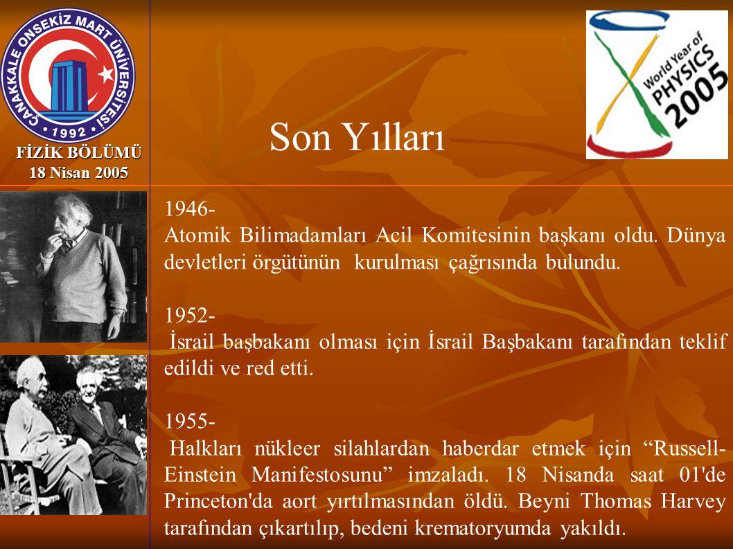 Son Yılları FİZİK BÖLÜMÜ 18 Nisan 2005. 1946-