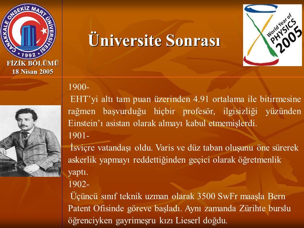 Üniversite Sonrası FİZİK BÖLÜMÜ 18 Nisan 2005. 1900-
