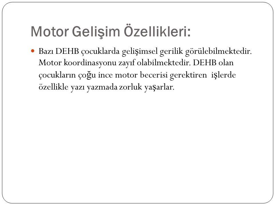 Motor Gelişim Özellikleri: