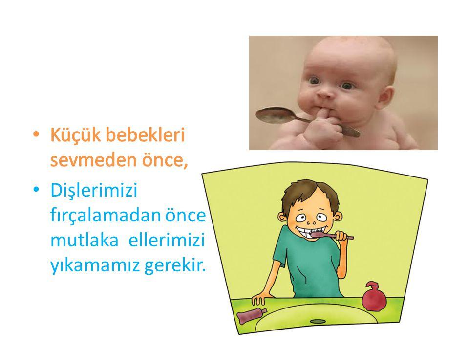Küçük bebekleri sevmeden önce,