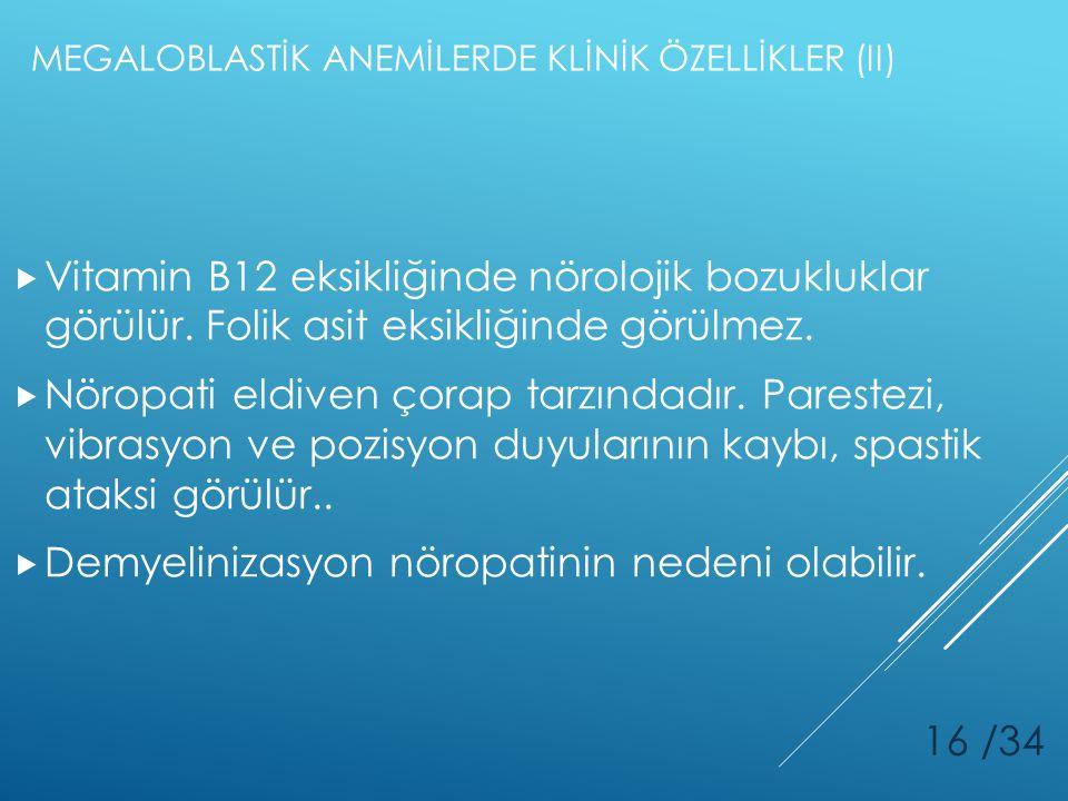 MEGALOBLASTİK ANEMİLERDE KLİNİK ÖZELLİKLER (II)