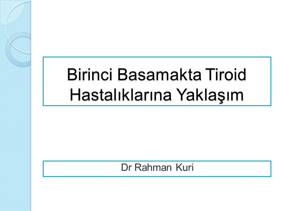 Birinci Basamakta Tiroid Hastalıklarına Yaklaşım