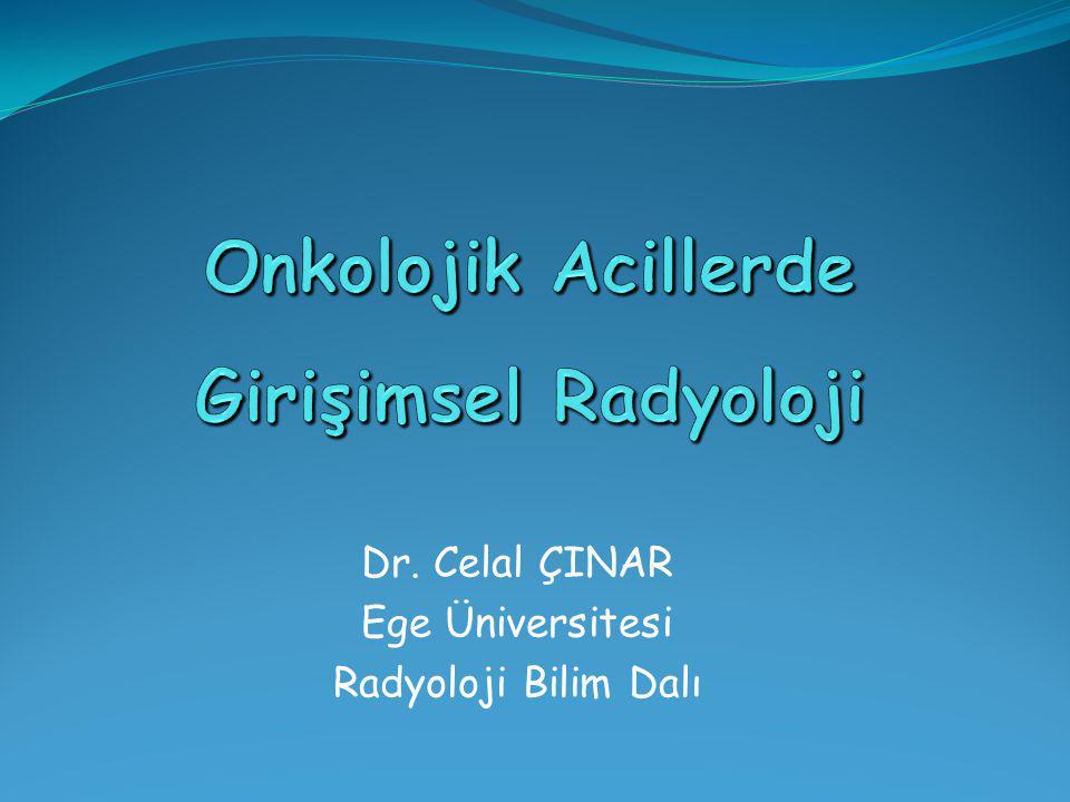 Onkolojik Acillerde Girişimsel Radyoloji