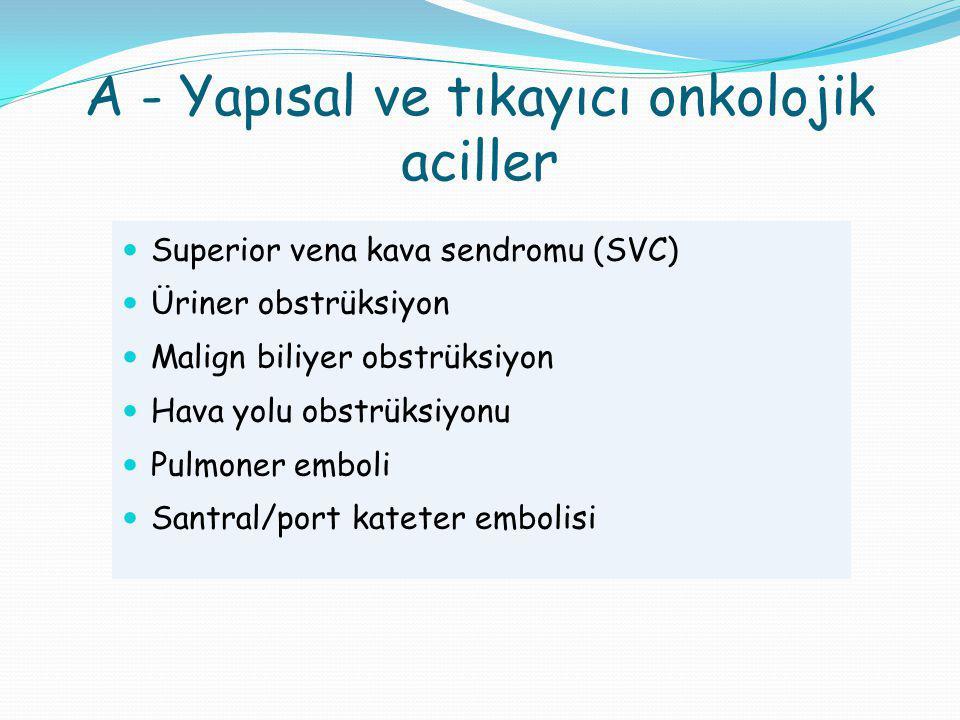 A - Yapısal ve tıkayıcı onkolojik aciller