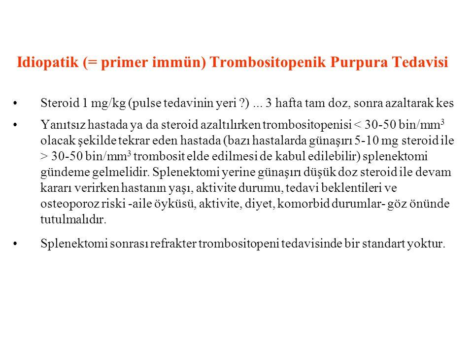 Idiopatik (= primer immün) Trombositopenik Purpura Tedavisi