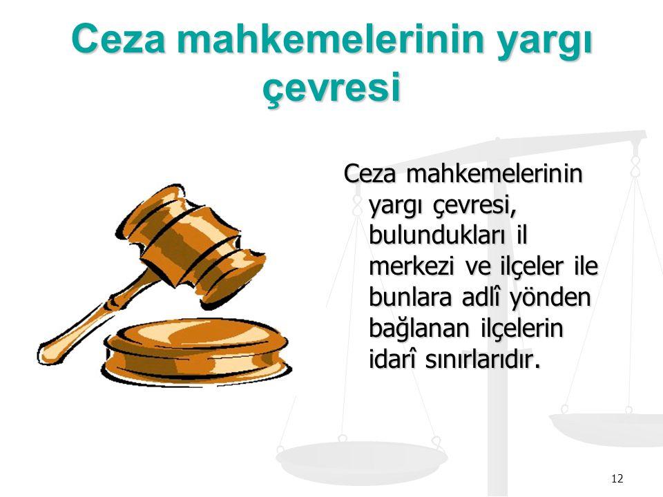 Ceza mahkemelerinin yargı çevresi