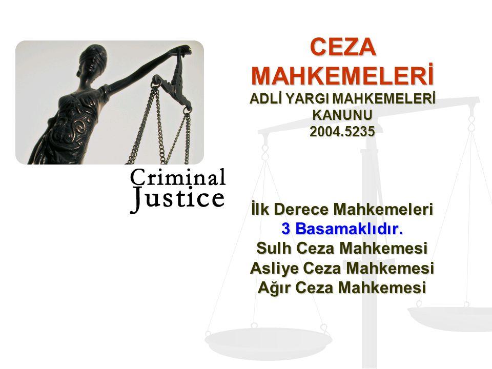 CEZA MAHKEMELERİ ADLİ YARGI MAHKEMELERİ KANUNU 2004