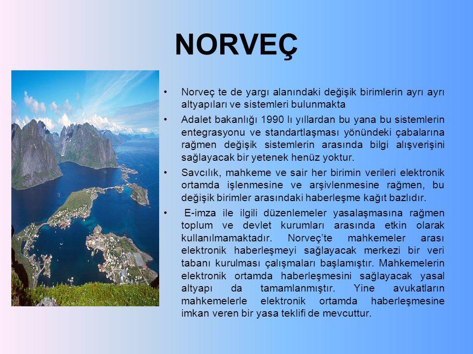 NORVEÇ Norveç te de yargı alanındaki değişik birimlerin ayrı ayrı altyapıları ve sistemleri bulunmakta.