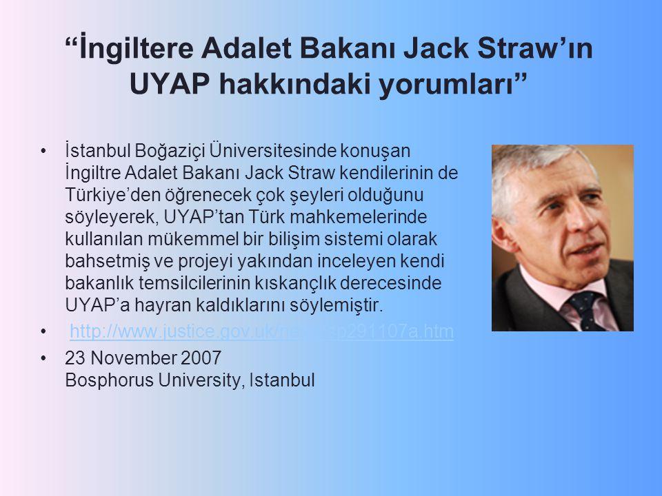 İngiltere Adalet Bakanı Jack Straw'ın UYAP hakkındaki yorumları