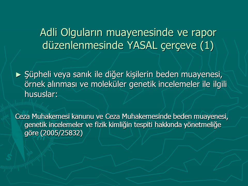 Adli Olguların muayenesinde ve rapor düzenlenmesinde YASAL çerçeve (1)