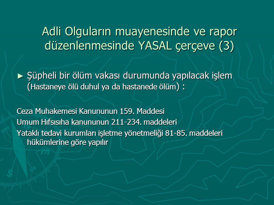 Adli Olguların muayenesinde ve rapor düzenlenmesinde YASAL çerçeve (3)