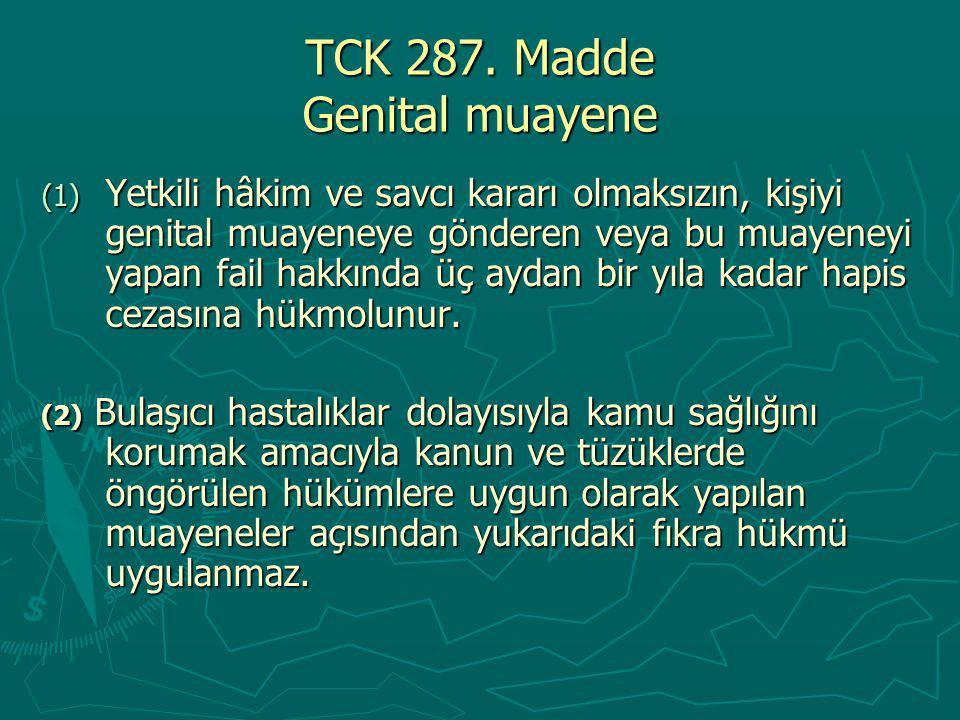 TCK 287. Madde Genital muayene