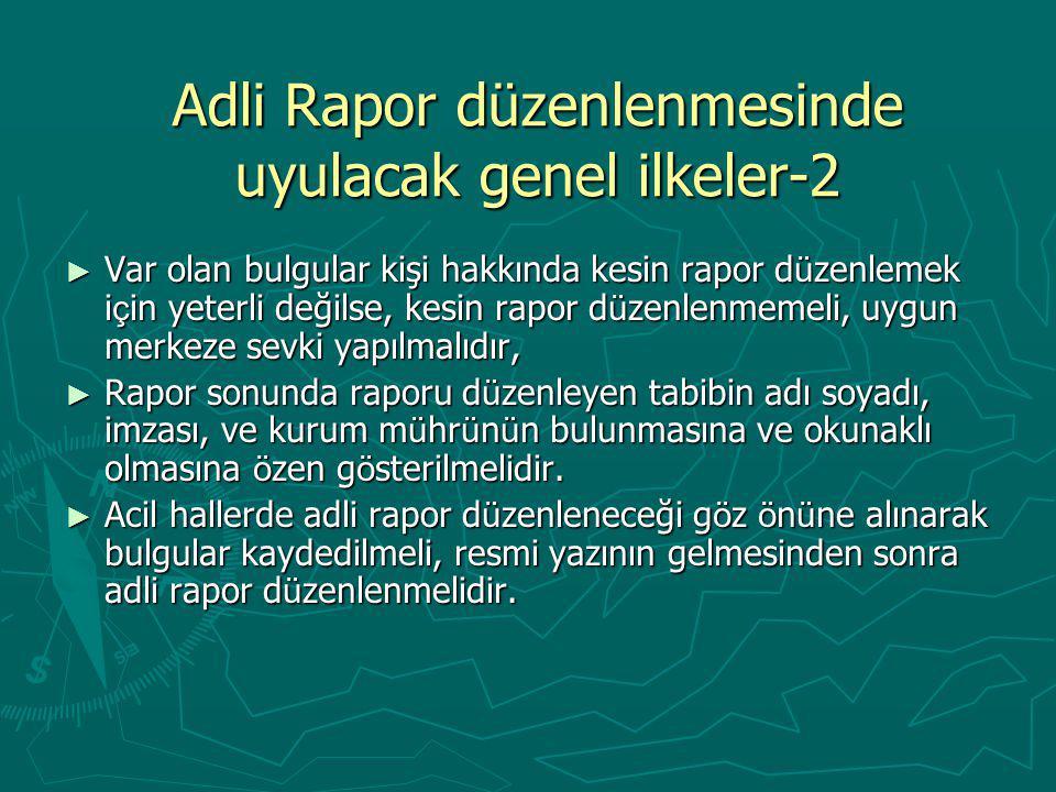 Adli Rapor düzenlenmesinde uyulacak genel ilkeler-2