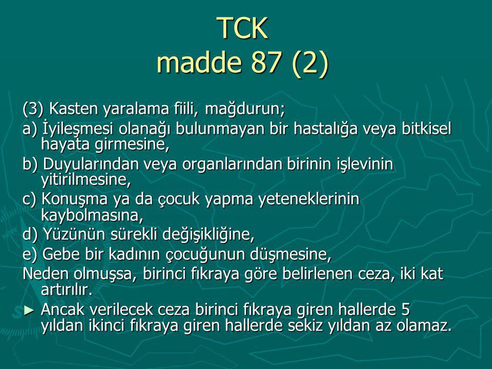 TCK madde 87 (2) (3) Kasten yaralama fiili, mağdurun;