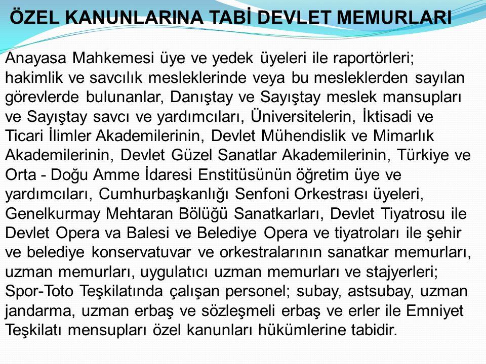 ÖZEL KANUNLARINA TABİ DEVLET MEMURLARI