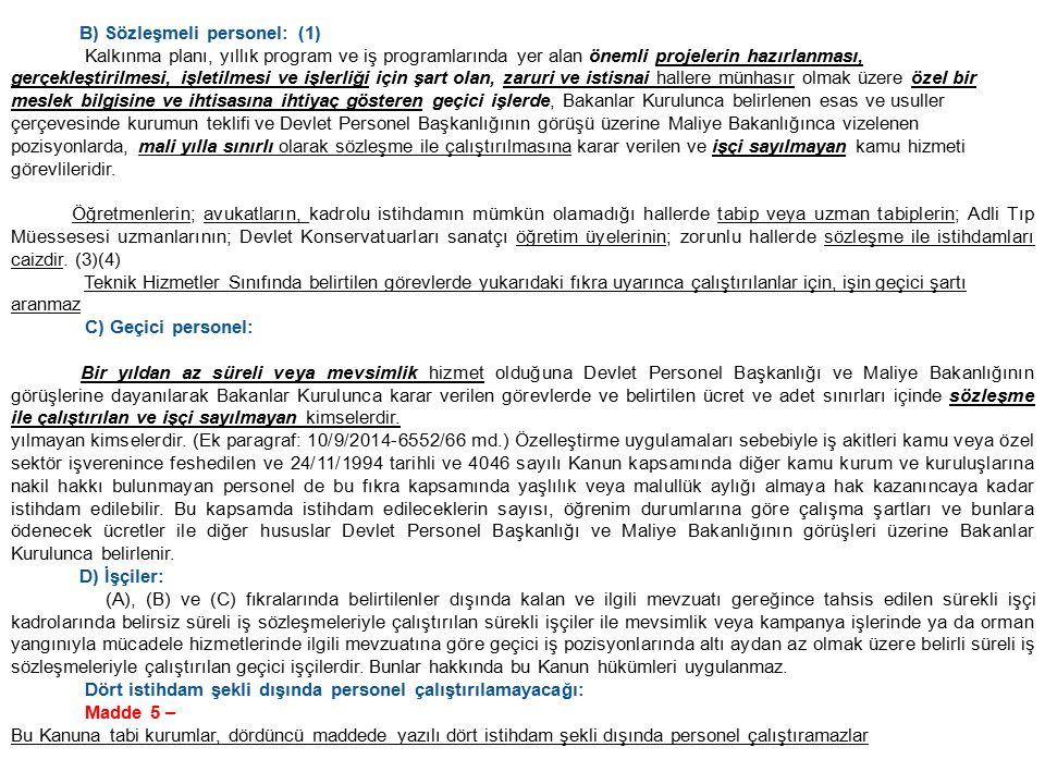 B) Sözleşmeli personel: (1)