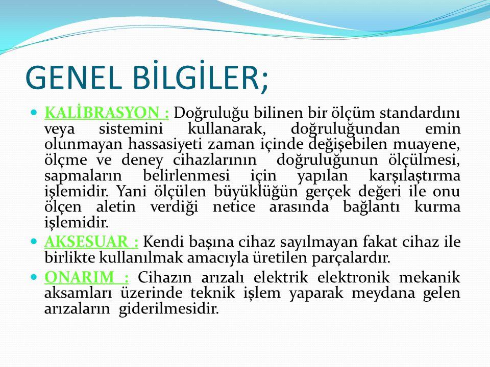 GENEL BİLGİLER;