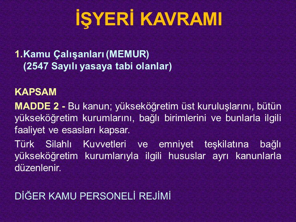 İŞYERİ KAVRAMI 1. Kamu Çalışanları (MEMUR)