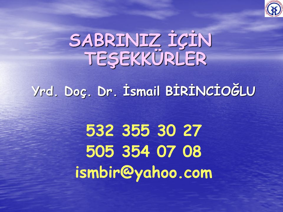 SABRINIZ İÇİN TEŞEKKÜRLER Yrd. Doç. Dr. İsmail BİRİNCİOĞLU