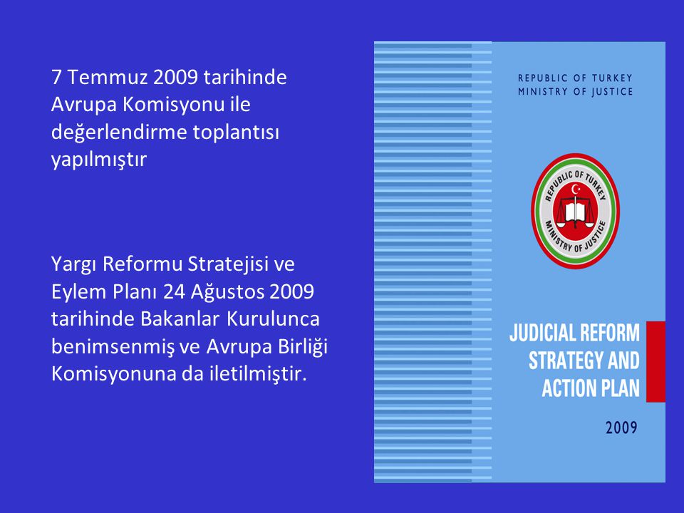 7 Temmuz 2009 tarihinde Avrupa Komisyonu ile değerlendirme toplantısı yapılmıştır