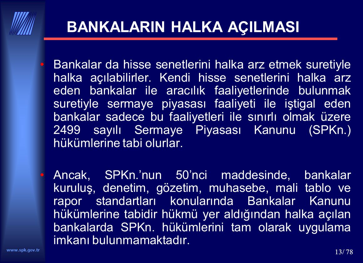 BANKALARIN HALKA AÇILMASI