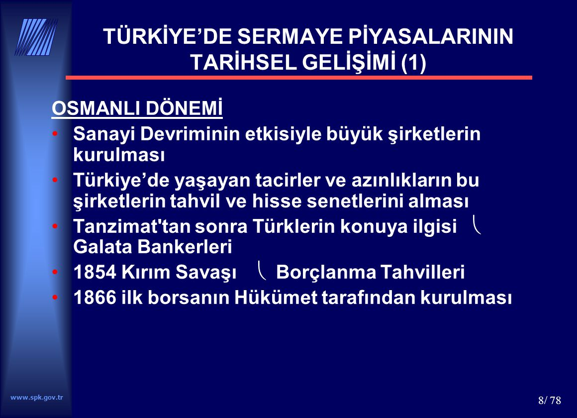 TÜRKİYE'DE SERMAYE PİYASALARININ TARİHSEL GELİŞİMİ (1)