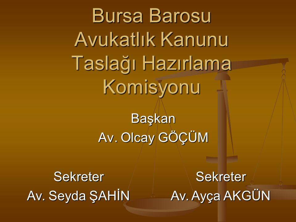 Bursa Barosu Avukatlık Kanunu Taslağı Hazırlama Komisyonu