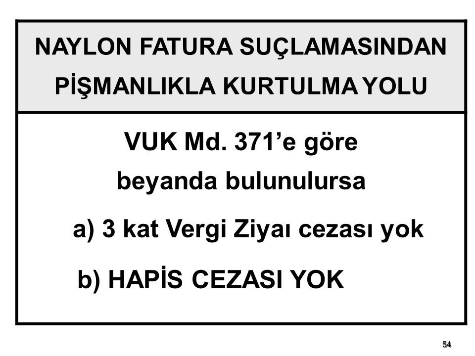 VUK Md. 371'e göre beyanda bulunulursa a) 3 kat Vergi Ziyaı cezası yok