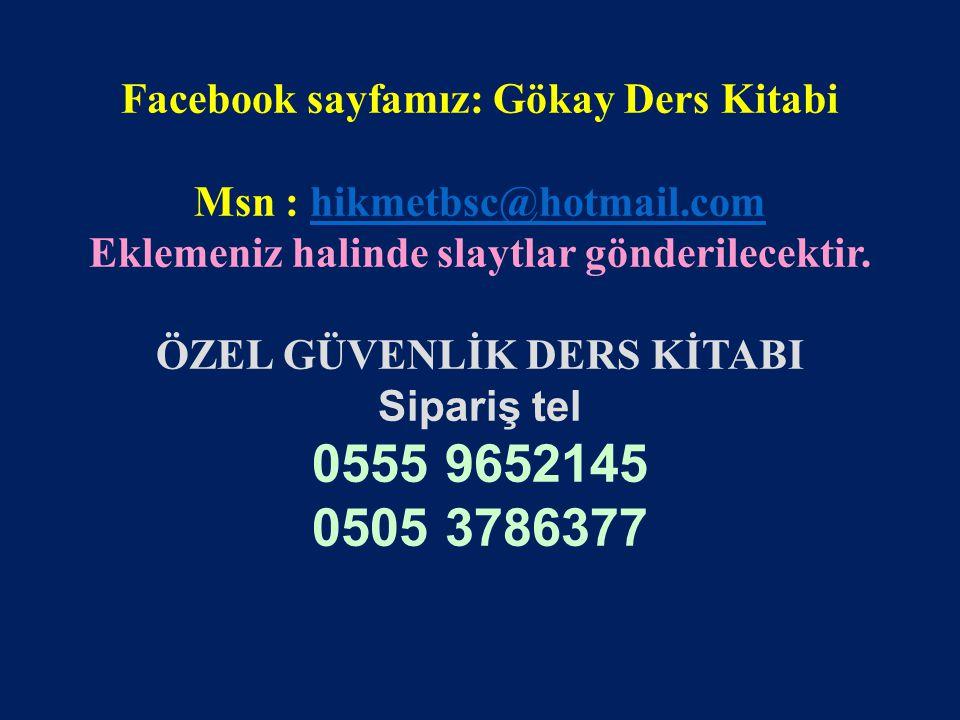0555 9652145 0505 3786377 Facebook sayfamız: Gökay Ders Kitabi