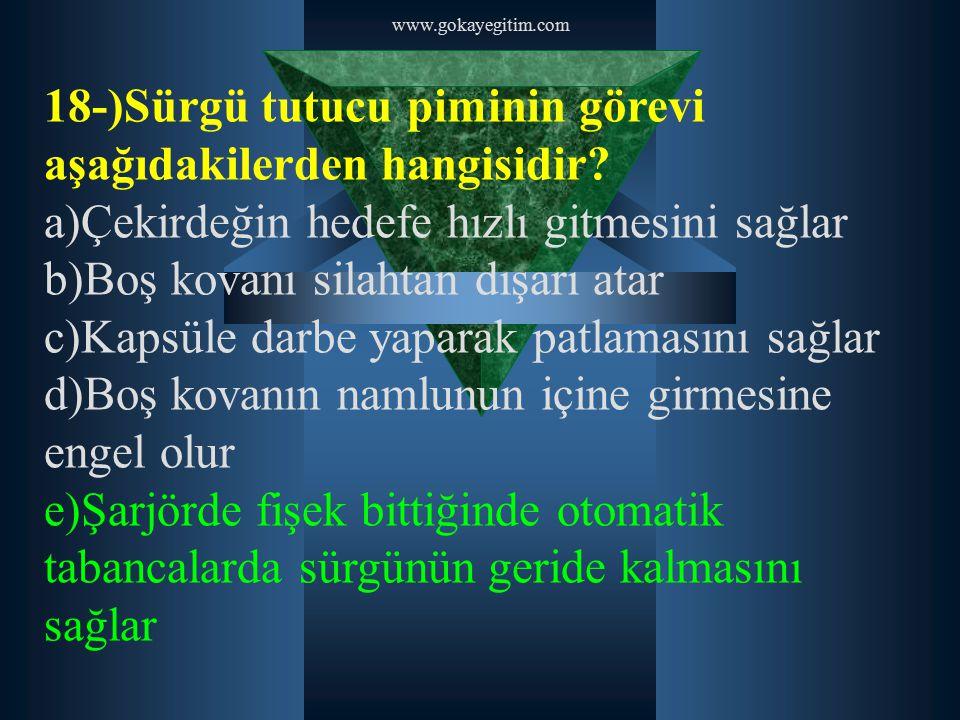 18-)Sürgü tutucu piminin görevi aşağıdakilerden hangisidir