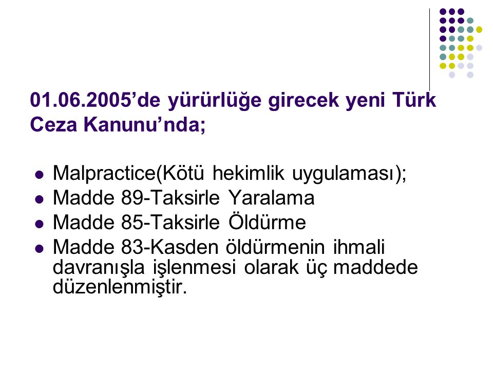 01.06.2005'de yürürlüğe girecek yeni Türk Ceza Kanunu'nda;