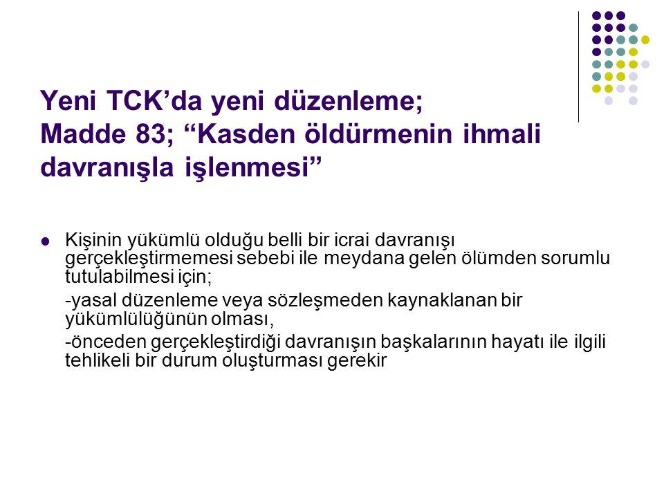 Yeni TCK'da yeni düzenleme; Madde 83; Kasden öldürmenin ihmali davranışla işlenmesi