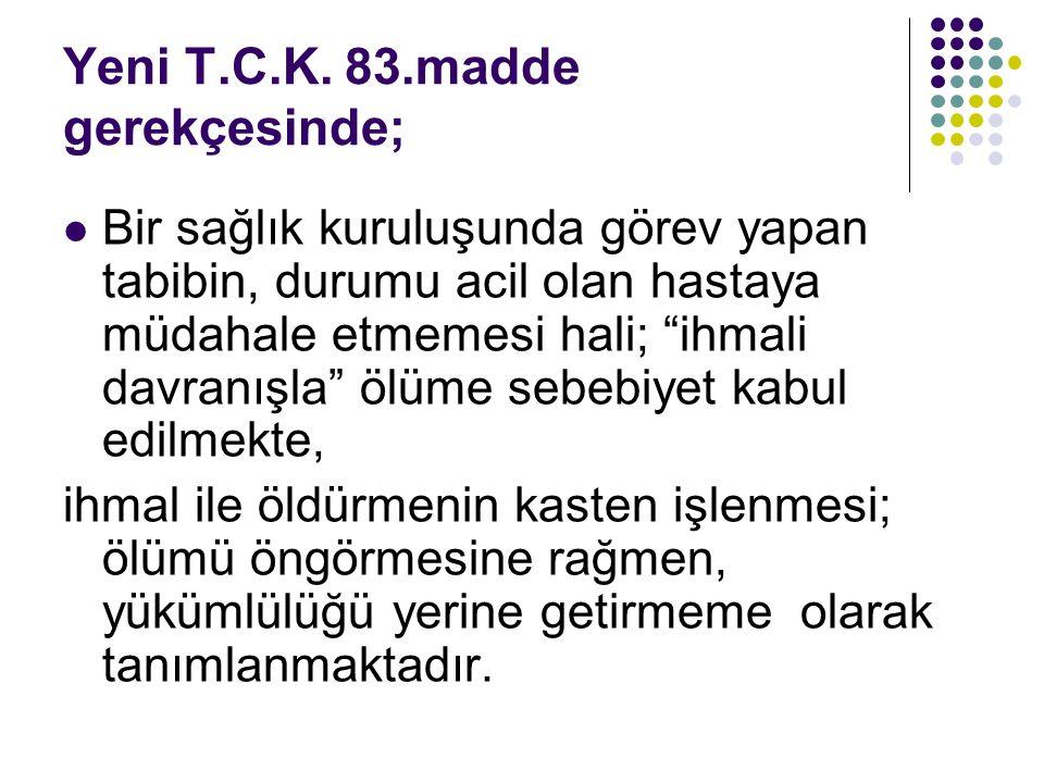Yeni T.C.K. 83.madde gerekçesinde;