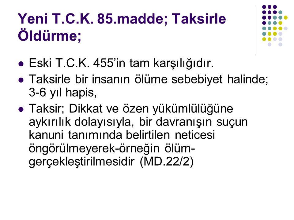 Yeni T.C.K. 85.madde; Taksirle Öldürme;