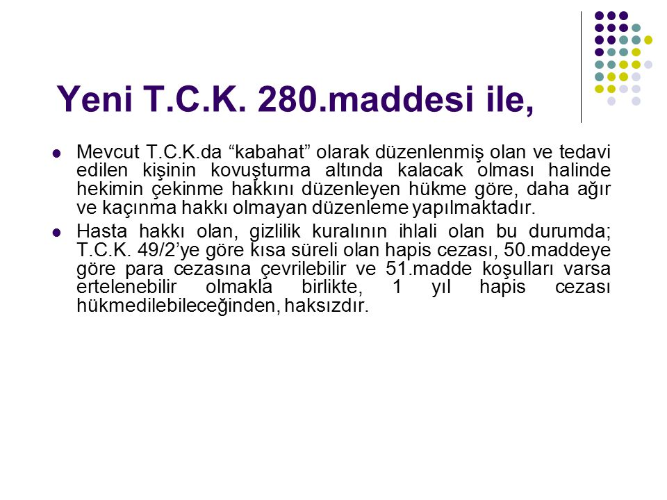 Yeni T.C.K. 280.maddesi ile,