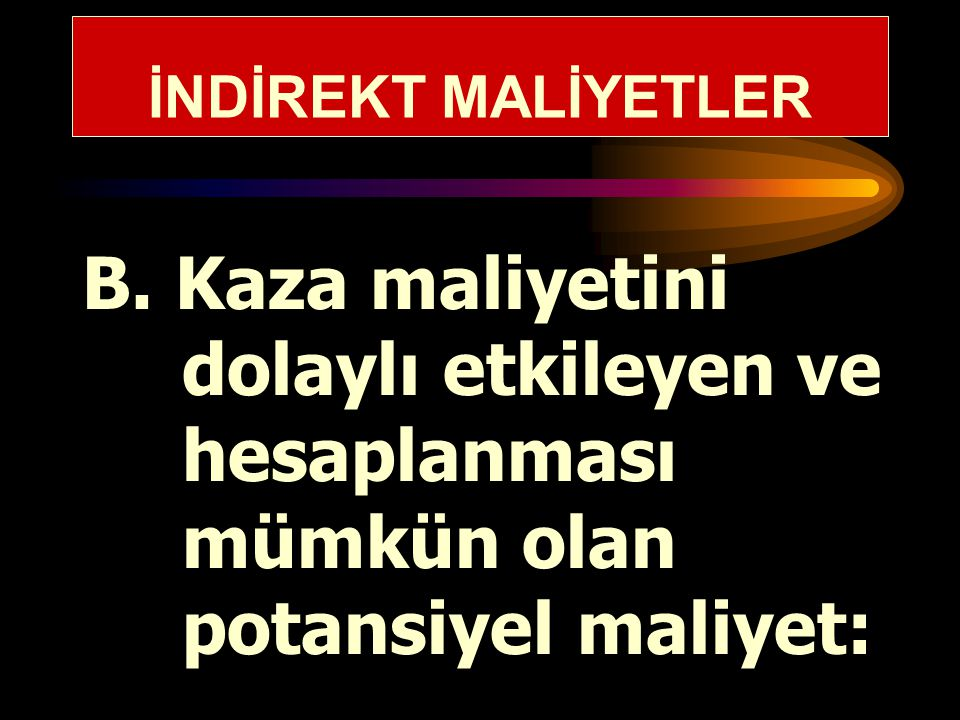 İNDİREKT MALİYETLER B.
