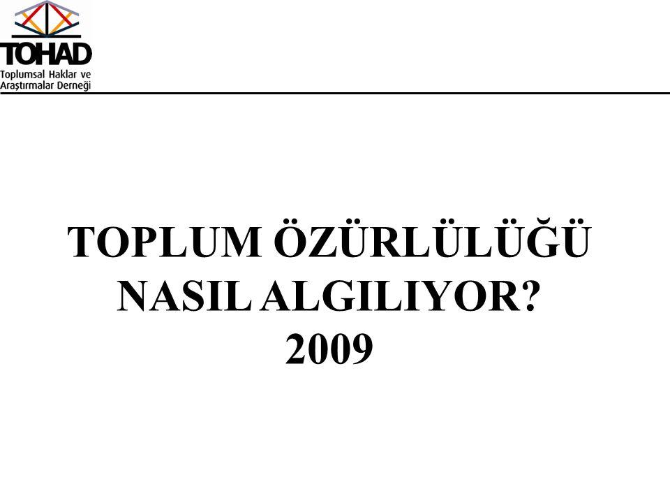 TOPLUM ÖZÜRLÜLÜĞÜ NASIL ALGILIYOR 2009