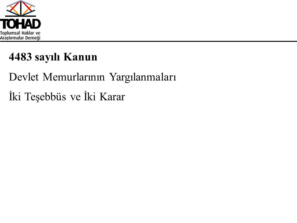 4483 sayılı Kanun Devlet Memurlarının Yargılanmaları İki Teşebbüs ve İki Karar