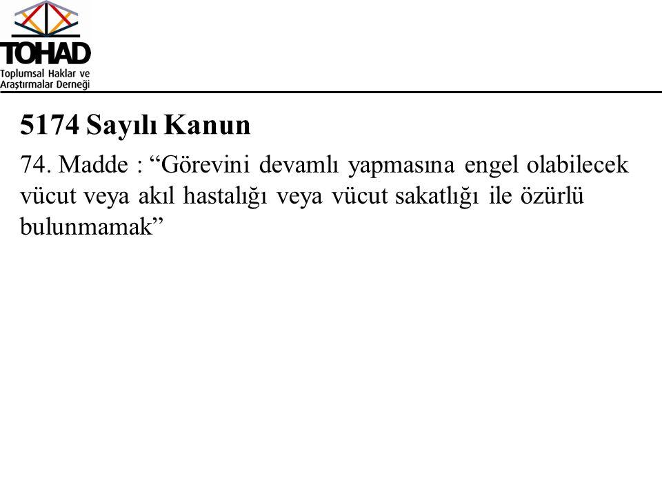 5174 Sayılı Kanun 74.